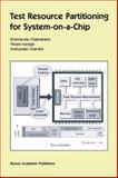 Test Resource Partitioning for System-On-a-Chip, Iyengar, Vikram and Chandra, Anshuman, 1461354005