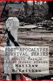 Post-Apocalypse Survival, Matthew Paul McKeithan, 1475144008