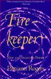 Firekeeper, Pattiann Rogers, 1571314008