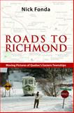 Roads to Richmond : Portraits of Quebec's Eastern Townships, Fonda, Nick, 1926824008