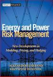 Energy and Power Risk Management, Alexander Eydeland and Krzysztof Wolyniec, 0471104000