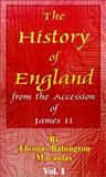 The History of England from the Accession of James II : Volume I, Macaulay, Thomas Babington, 0898754003