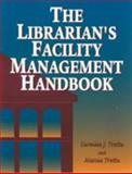 The Librarian's Facility Management Handbook, Trotta, Carmine J. and Trotta, Marcia, 155570400X