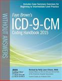 ICD-9-CM Coding Handbook, without Answers, 2015 Rev. Ed., Brown, Faye, 1556484003