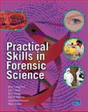 Practical Skills in Forensic Science, Dean, John and Reed, Rob, 0131144006