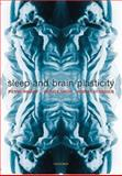 Sleep and Brain Plasticity, , 0198574002