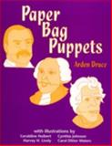 Paper Bag Puppets, Arden Druce, 0810834006