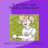 Elly and the Purple Bracelet, Marla Jones, 1468124005