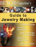 Bench Magazine's Guide to Jewelry Making, Brad Simon and Gerry Lewy, 1500484008