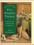 Classic and Antique Fly-Fishing Tackle, A. J. Campbell, 1558214003