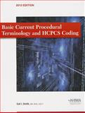 Basic Current Procedural Terminology/HCPCS Coding, 2013 Edition, Smith, Gail, 1584264004