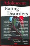 Adolescent Eating Disorders, Pamela I. Swain, 159454400X