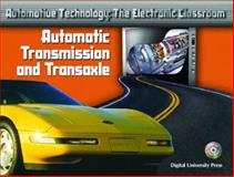 Automotive Technology : The Electronic Classroom - Automatic Transmission and Transaxle, Denton, Tom, 0131134000