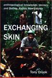 Anthropological Knowledge, Secrecy and Bolivip, Papua New Guinea : Exchanging Skin, Crook, Tony, 019726400X