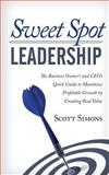 Sweet Spot Leadership, Scott Simons, 1491024003