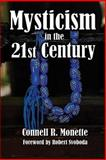 Mysticism in the 21st Century, Connell Monette, 1940964008