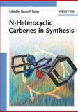 N-Heterocyclic Carbenes in Synthesis, , 3527314008