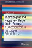 The Paleogene and Neogene of Western Iberia (Portugal) : A Cenozoic Record in the European Atlantic Domain, Pais, João, 3642224008