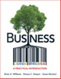 Business : A Practical Introduction, Williams, Brian K. and Sawyer, Stacey C., 0133034003