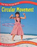 Circular Movement, Lola M. Schaefer and Gail Saunders-Smith, 0736804005