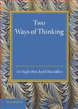 Two Ways of Thinking : The Rede Lecture 1934, Macmillan, Lord, 110767400X