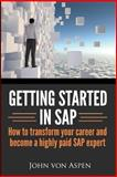 Getting Started in SAP, John von Aspen, 1497434009