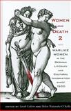 Women and Death 2 : Warlike Women in the German Literary and Cultural Imagination Since 1500, Colvin, Sarah, 157113400X