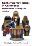 Contemporary Issues in Childhood : Approaches to Teaching and Learning, , 1904794009