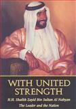 With United Strength : Shaikh Zayid Bin Sultan Al Nahyan - The Leader and the Nation, Emirates Center for Strategic Studies and Research Staff, 9948004000