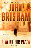 Playing for Pizza, John Grisham, 0385344007