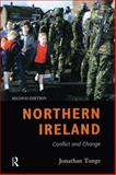 Northern Ireland : Conflict and Change, Tonge, Jonathan, 0582424003