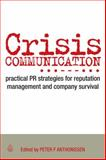 Crisis Communication, Peter Anthonissen and Peter Frans Anthonissen, 0749454008