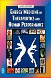 Energy Medicine in Therapeutics and Human Performance, Oschman, James L., 0750654007