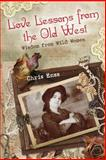 Love Lessons from the Old West, Chris Enss, 0762774002