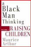 A Black Man Thinking, Maurice Arthur, 0978834003
