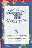 Diary of an Apprentice 3: August 29 - November 6 2006, Jennifer Young, 1430304006