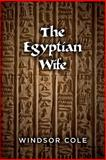 The Egyptian Wife, Windsor Cole, 1492924008