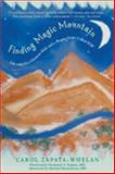Finding Magic Mountain, Carol Zapata-Whelan, 1569244006