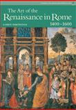 The Art of the Renaissance in Rome : 1400-1600, Partridge, Loren, 0131344005