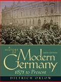 A History of Modern Germany : 1871 to Present, Orlow, Dietrich, 013615400X