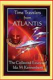 Time Travelers from Atlantis, Ida M. Kannenberg, 0615934005