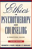 Ethics in Psychotherapy and Counseling : A Practical Guide, Pope, Kenneth S. and Vasquez, Melba J. T., 0787994006