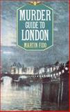 Murder Guide to London, Martin Fido, 0897334000
