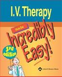 I. V. Therapy Made Incredibly Easy, Springhouse Publishing Company Staff, 1582554005