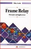Frame Relay : Principles and Applications, Smith, Philip, 0201624001