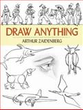 Draw Anything, Arthur Zaidenberg, 0486474003