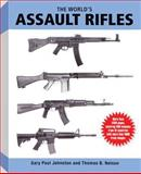 The World'd Assault Rifles, Nelson, Thomas B. and Johnston, Gary Paul, 0935554009