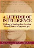 A Lifetime of Intelligence : Follow-Up Studies of the Scottish Mental Surveys of 1932 and 1947, Deary, Ian J. and Whalley, Lawrence J., 143380400X