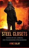Steel Closets, Anne Balay, 1469614006