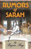 Rumors of Sarah, Bryan Ray, 1475174004